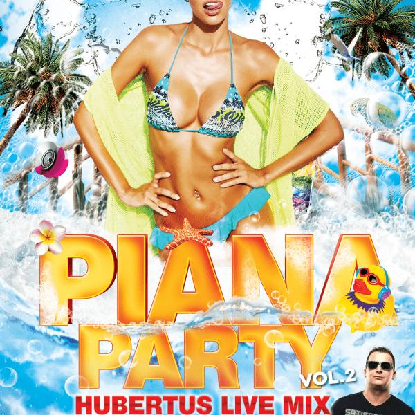PIANA PARTY VOL.2 ★ DJ HUBERTUS – Live Mix