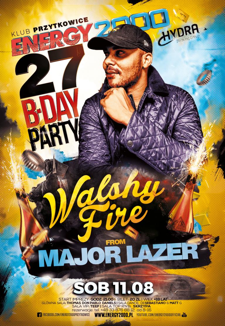 27 Urodziny ★ Walshy Fire ★ Major Lazer