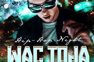 WAC TOJA ☆ Hop-Hop Night