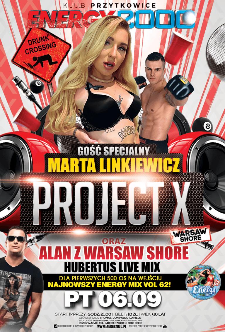 Project X ☆ Marta Linkiewicz/ Alan Ws/ Dj Hubertus