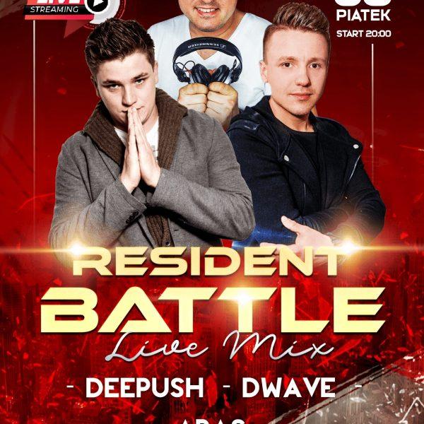 Resident Battle ★ Deepush/ Aras/ D-Wave