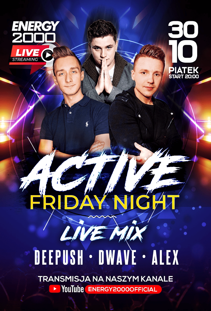 ACTIVE FRIDAY ★ DEE PUSH/ DWAVE/ ALEX S